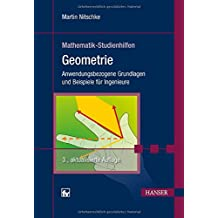 Geometrie: Anwendungsbezogene Grundlagen und Beispiele für Ingenieure