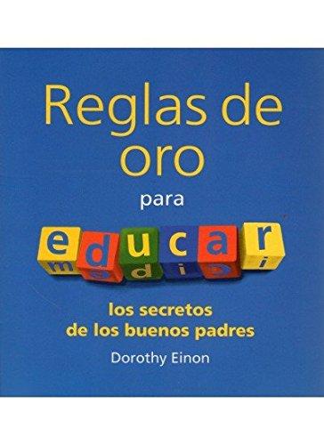 REGLAS DE ORO PARA EDUCAR (NIÑOS Y ADOLESCENTES)
