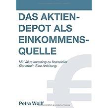 Das Aktiendepot als Einkommensquelle: Mit Value Investing zu finanzieller Sicherheit. Eine Anleitung.