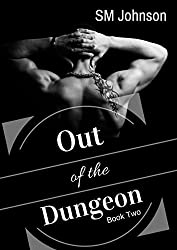 Out of the Dungeon: Roman's Dungeon Book 2: A BDSM Gay Romance Novel (Dungeon series) (English Edition)