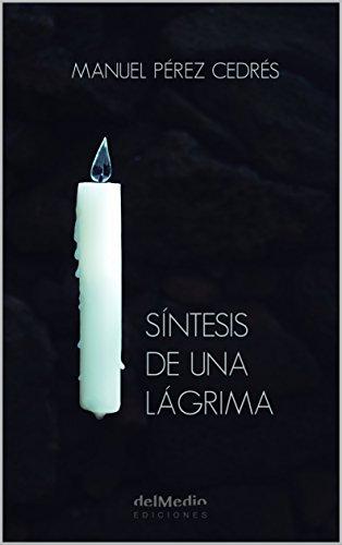 Síntesis De Una Lágrima Ebook Manuel Pérez Cedrés Amazones