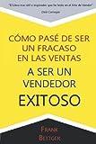 Libros Descargar en linea Como Pase de Ser un fracaso en las Ventas a Ser un Vendedor Exitoso (PDF y EPUB) Espanol Gratis