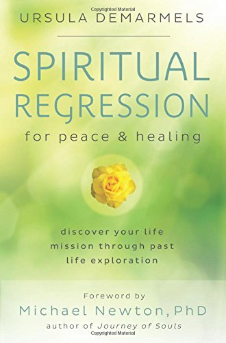 Spiritual Regression for Peace and Healing by Ursula Demarmels (2015-09-08)
