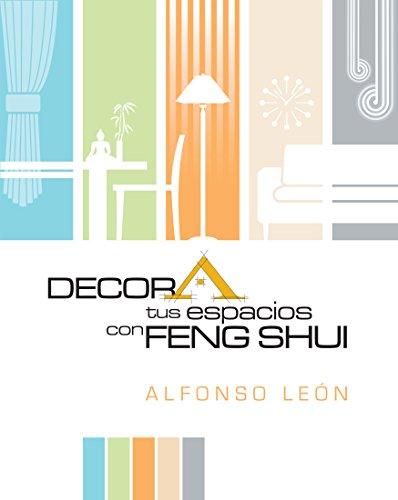 Decora tus espacios con Feng Shui por Alfonso León