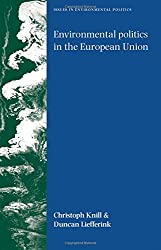 Environmental Politics in the European Union: Policy-Making, Implementation and Patterns of Multi-Level Governance (Issues in Environmental Politics)
