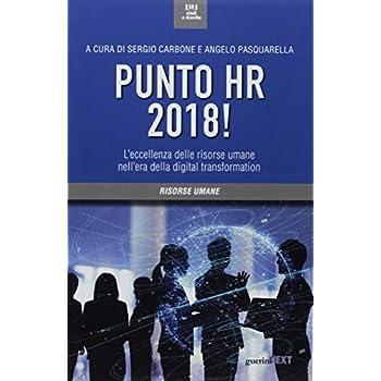 Punto Hr (2018)! L'eccellenza Delle Risorse Umane Nell'era Della Digital Transformation
