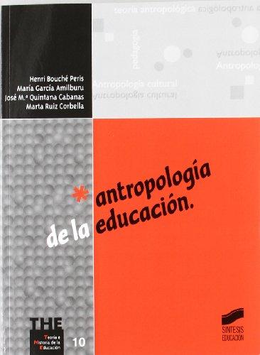 Antropología de la educación (Teoría e historia de la educación) por Jean-Henri Bouché Peris