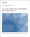 Day One: Junos Tips, Techniques, and Templates 2011 (English Edition)