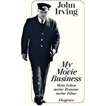 My Movie Business: Mein Leben, meine Romane, meine Filme