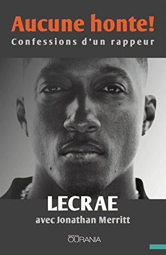 Aucune honte! : Confessions d'un rappeur par Lecrae
