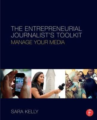 [(The Entrepreneurial Journalist's Toolkit : Manage Your Media)] [By (author) Sarah Kelly] published on (March, 2015)