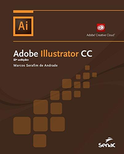 Adobe Illustrator CC (Informática) (Portuguese Edition) por Marcos Serafim de Andrade