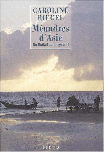 Du Bakal au Bengale : Tome 2, Mandres d'Asie