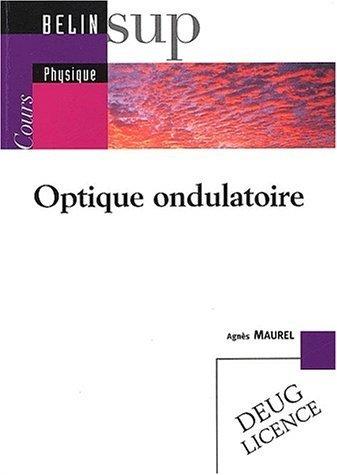 Optique ondulatoire : Cours de Agns Maurel (2 octobre 2002) Broch