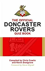 The Official Doncaster Rovers Quiz Book by Chris Cowlin (2009-04-25)