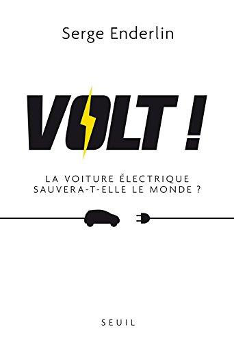 Volt!. La voiture électrique sauvera-t-elle le monde?