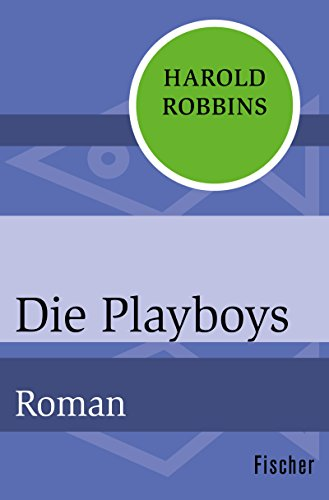 Die Playboys: Roman