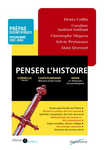 Penser l'histoire - Prépas scientifiques - Programme 2007-2008 par Denis Collin