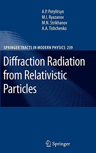 Diffraction Radiation from Relativistic Particles (Springer Tracts in Modern Physics (239), Band 239)