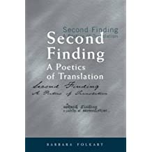 Second Finding: A Poetics of Translation (Perspectives on Translation)