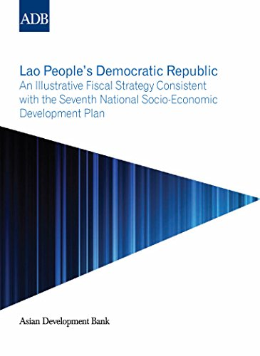 Lao People's Democratic Republic: An Illustrative Fiscal Strategy Consistent with the Seventh National Socio-Economic Development Plan (English Edition)