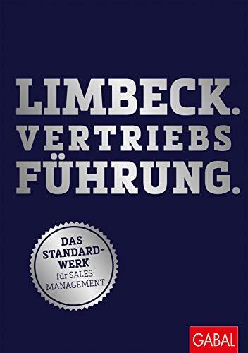 Limbeck. Vertriebsführung.: Das Standardwerk für Sales Management (Dein Business)