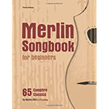 Merlin Songbook for beginners: 65 Campfire Classics for Merlin (M4) in D tuning