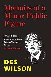 Memoirs of a Minor Public Figure by Des Wilson (2011-03-03)