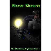New Dawn (The Wandering Engineer Book 1) (English Edition)