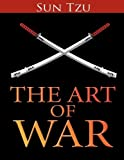 The Art of War: by Sun Tzu
