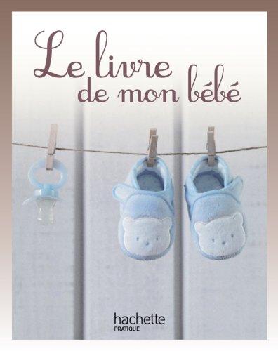 Télécharger Le livre de mon bébé PDF Livre En Ligne