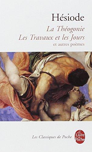 La Théogonie, les Travaux et les Jours et autres poèmes par Hésiode