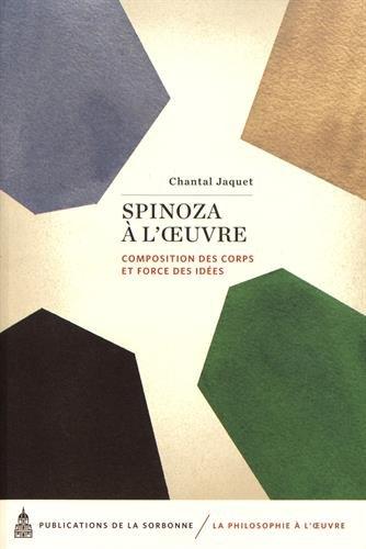 Spinoza à l'½uvre: Composition des corps et force des idées par Chantal Jaquet