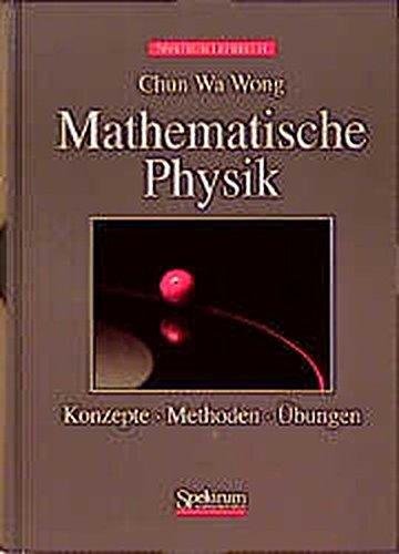 Mathematische Physik. Konzepte, Methoden, Übungen