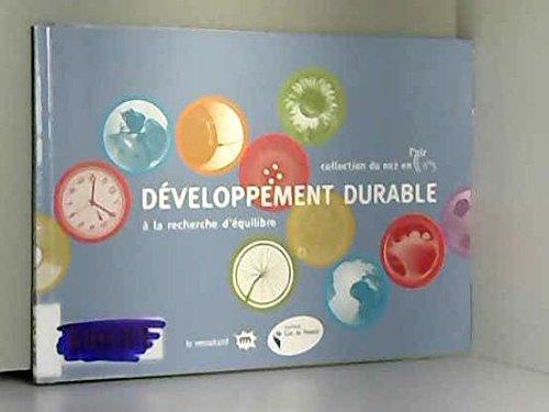 Développement durable : à la recherche de l'équilibre (Collection du nez en l'air)