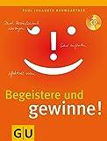 Expert Marketplace -  Paul Johannes Baumgartner  - Begeistere und gewinne!: Effektvoll reden. Sicher auftreten. Durch Persönlichkeit überzeugen.
