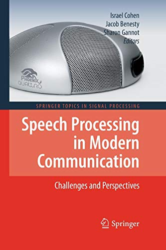 Speech Processing in Modern Communication: Challenges and Perspectives (Springer Topics in Signal Processing, Band 3)