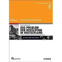 Das Problem der Revolution in Deutschland: O-Ton Wissenschaft