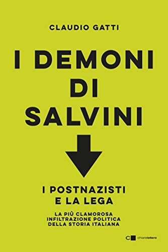 I demoni di Salvini: I postnazisti e la Lega.