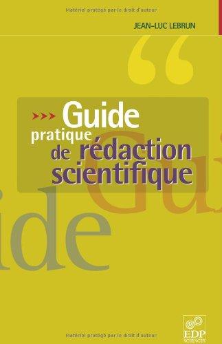 Guide pratique de rédaction scientifique : Comment écrire pour le lecteur scientifique international