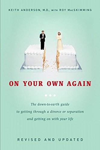 [(On Your Own Again : The Down-To-Earth Guide to Getting Through a Divorce or Separation and Getting on with Your Life)] [By (author) Keith Anderson ] published on (January, 2007)