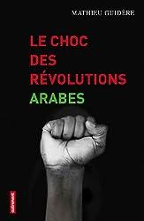 Le choc des révolutions arabes