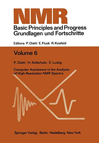 Computer Assistance in the Analysis of High-Resolution N.M.R. Spectra (NMR Basic Principles and Progress, Band 6)