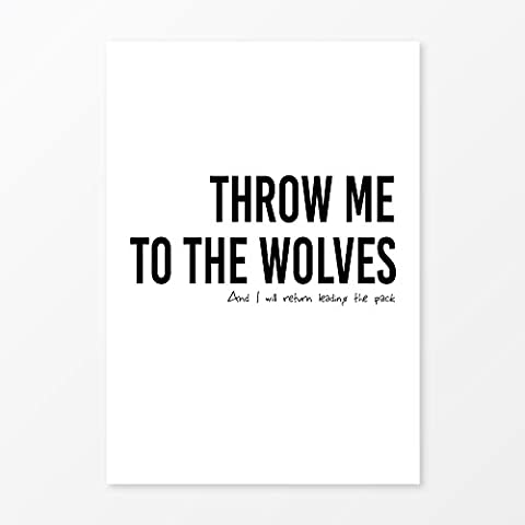 Throw me to the Wolves Motivational Quote Print, Black and White Wall Art, Size A5, A4, A3, 5x7, 8x10 or