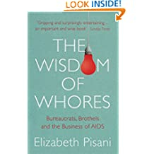 Wisdom of Whores: Bureaucrats, Brothels and the Business of AIDS