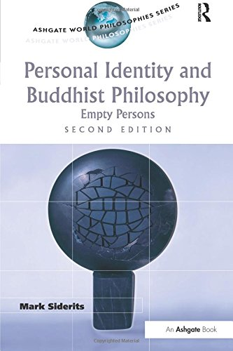 Personal Identity and Buddhist Philosophy: Empty Persons (Ashgate World Philosophies Series)