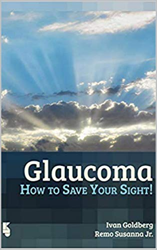 Glaucoma: How to Save Your Sight! (English Edition)