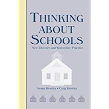 Thinking About Schools: New Theories and Innovative Practice