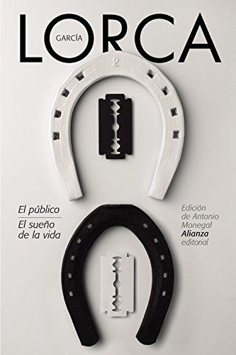 El público. El sueño de la vida (El Libro De Bolsillo - Bibliotecas De Autor - Biblioteca García Lorca) por Federico García Lorca