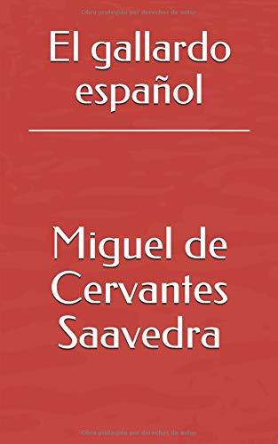El gallardo español por Miguel de Cervantes Saavedra